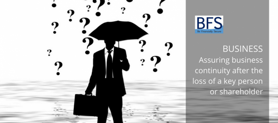 Assuring business continuity after the loss of a key person or shareholder